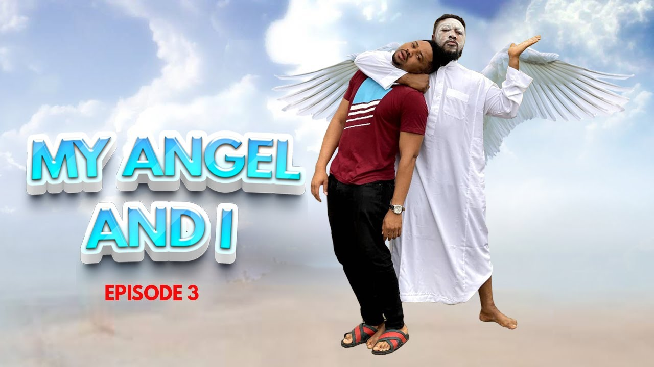 My Angel and I (Episode 3) / Mike Godson / Nosa Rex / 2021