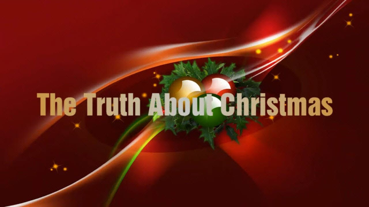 The Truth About Christmas - YouTube