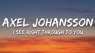 Axel Johansson - I See Right Through To You (Lyrics) feat. Amy Grace