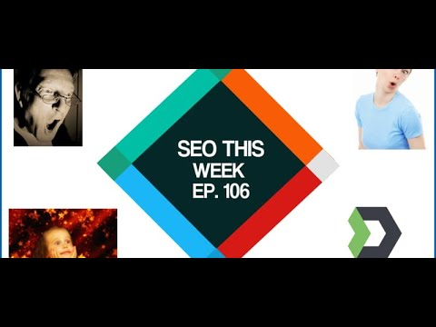 SEO This Week Episode 106 - Illyes Insight, Traffic Increases, Conversions thumbnail