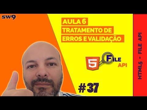 HTML5 FILE API | Aula 6 De 6 - Tratamento De Erros E Validação | Série HTML5 | SW9