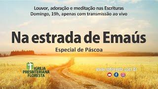 Na estrada de Emaús | Culto especial de páscoa 04/04/2021