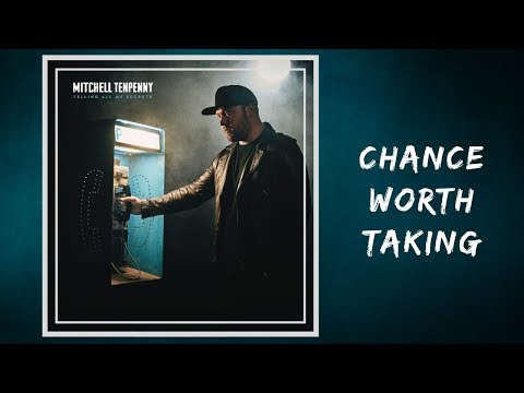 Chance Worth Taking - Mitchell Tenpenny 🎧Lyrics