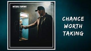Chance Worth Taking - Mitchell Tenpenny 🎧Lyrics Video