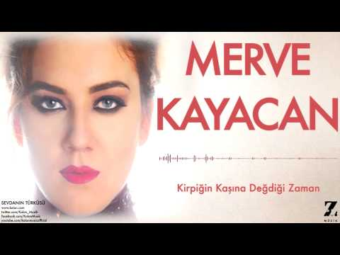 Merve Kayacan - Kirpiğin Kaşına Değdiği Zaman [ Sevdanın Türküsü © 2015 Z Müzik ]