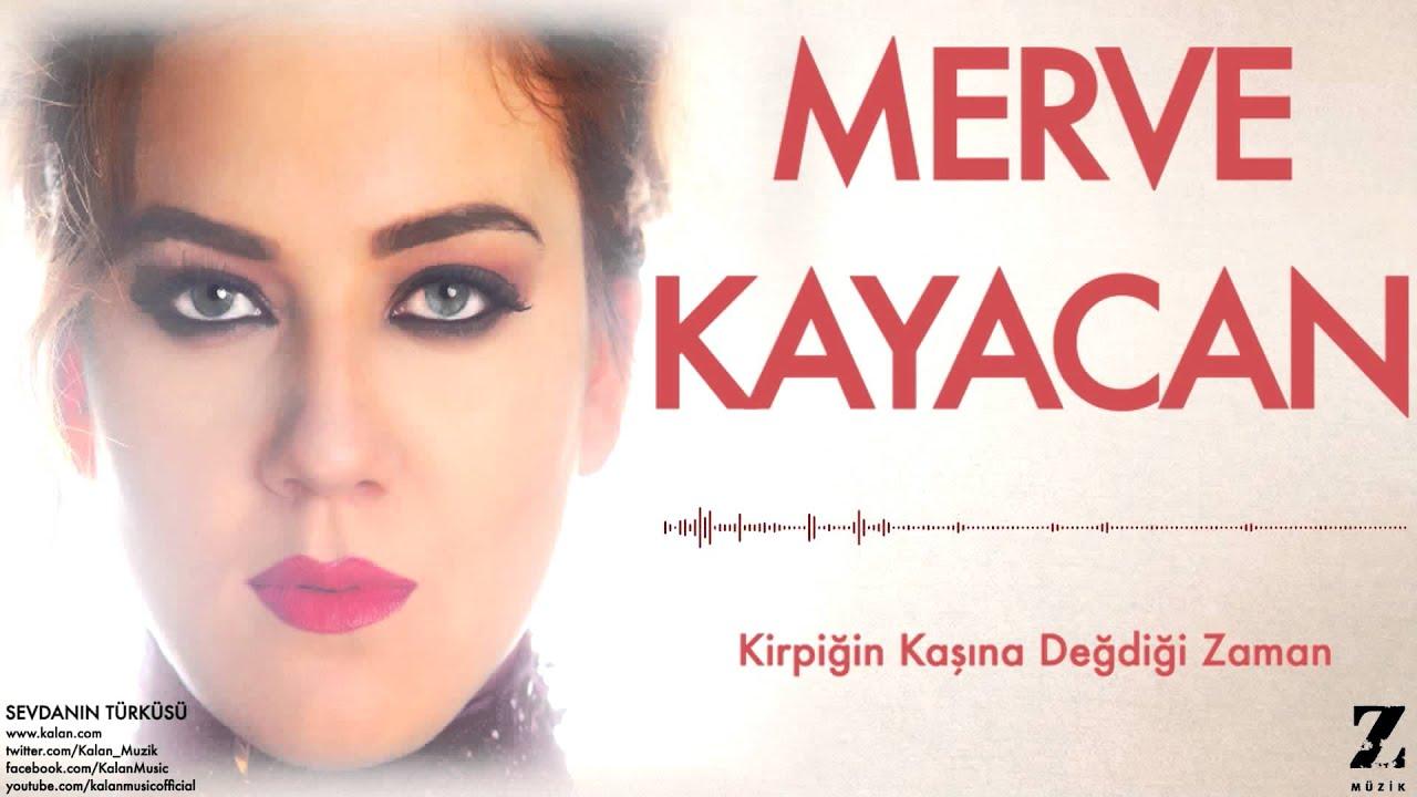 Merve Kayacan - Kirpiğin Kaşına Değdiği Zaman izle dinle klip video [ Sevdanın Türküsü © 2015 Z Müzik ]