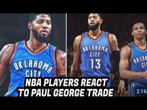NBA Players React To Paul George Being Traded To Russell Westbrook & OKC Thunder