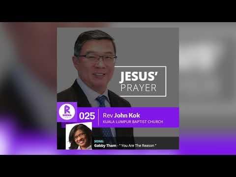 Rhema Radio - 025 : Sermon By Rev John Kok (Kuala Lumpur Baptist Church)