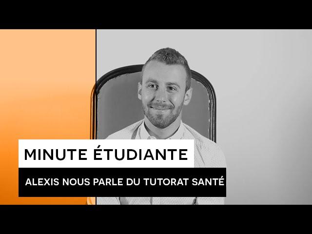 La Minute Etudiante - Alexis (Tutorat santé)