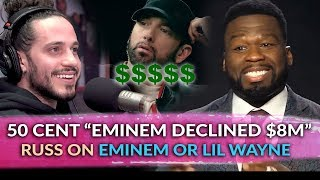 50 Cent Recalls When Eminem Turned Down $8 Million, Russ's Choice Between Eminem and Lil Wayne