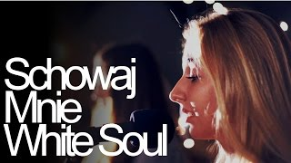 Hillsong - Still (Schowaj Mnie - cover by White Soul)