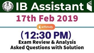 IB Security Assistant 2018 (17 Feb 2019) Exam Analysis & Asked Questions