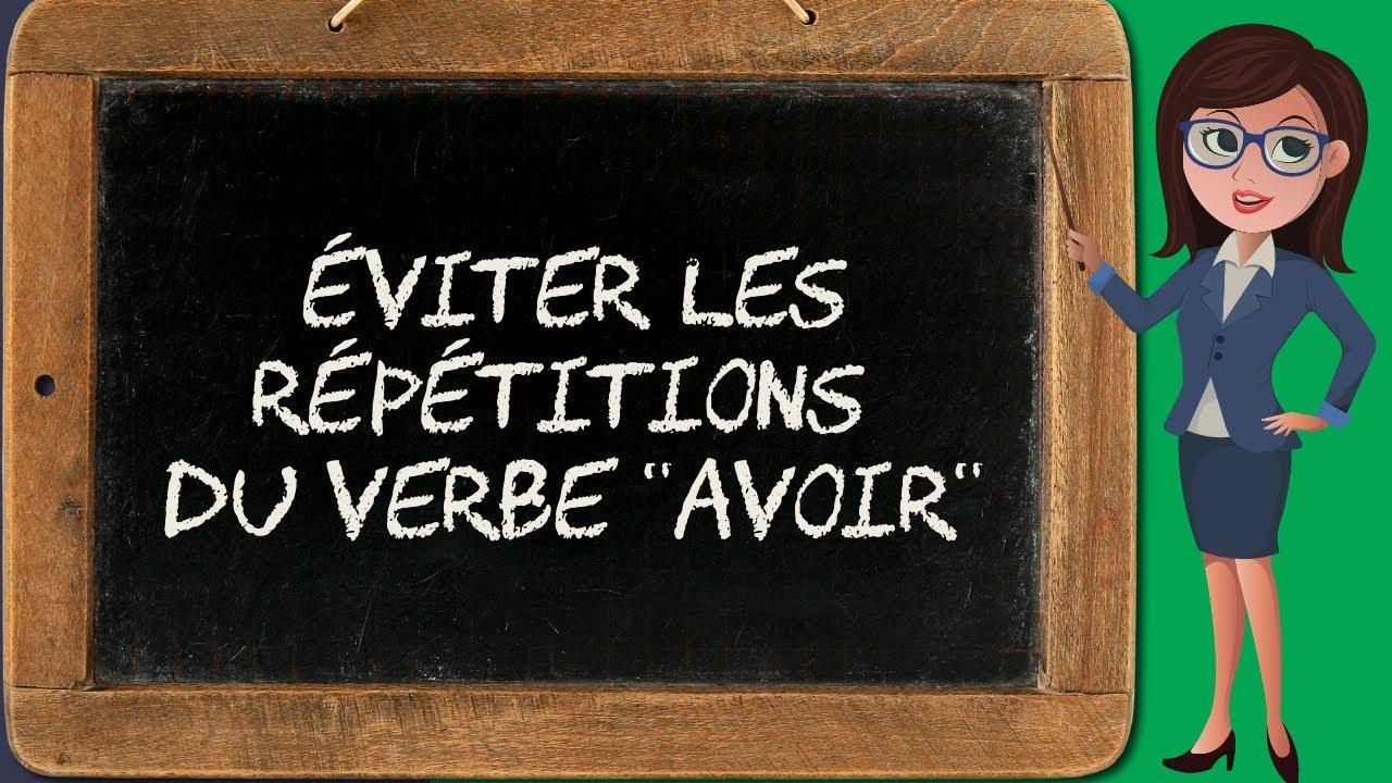 Liste 2 Synonymes Du Verbe Avoir Bien Ecrire