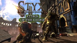 Styx: Master of Shadows - Attack of the Clone