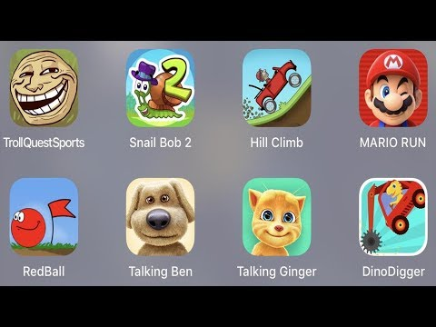 Troll Quest Sport,Snail Bob 2,Hill Climb,Mario Run,Red Ball,Talking Ben,Talking Ginger,Dino Digger