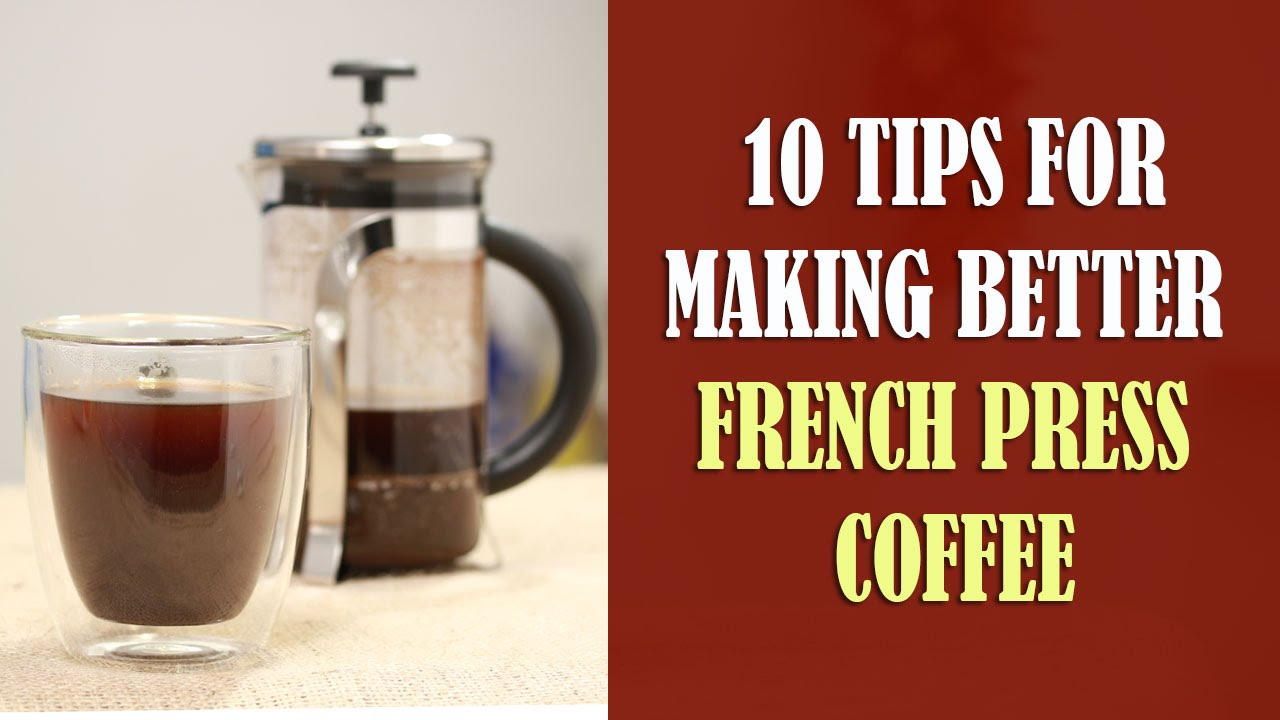 10 tips for making better french press coffee youtube. Black Bedroom Furniture Sets. Home Design Ideas