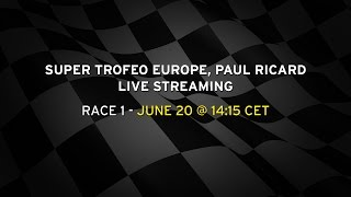 Lamborghini Super Trofeo Europe Paul Ricard Live Streaming Race 1