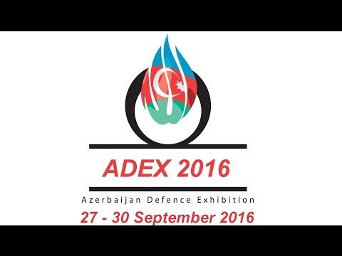 ADEX 2016 2nd Azerbaijan International Defence Exhibition Baku Expo Center 27 - 30 September 2016