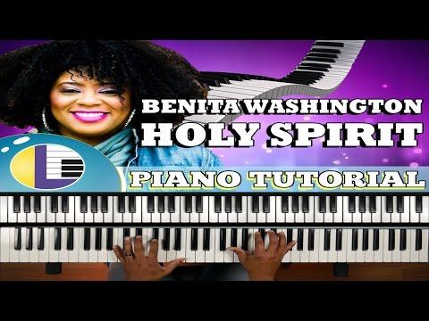 BENITA WASHINGTON Holy Spirit: HOLY SPIRIT You are Welcome Here Piano Tutorial