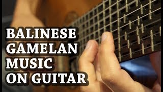 Balinese Gamelan Music on Microtonal Guitar - Chris Charles