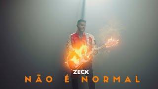 Zeck - Não é Normal (Clipe Oficial)