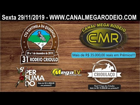 31º Rodeio Crioulo CTG Sentinela da Querência - Santa Maria -Rs Sexta-Feira 29/11/2019