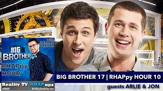 Big Brother RHAPpy Hour 10 | guests Arlie Shaban & Jon Pardy