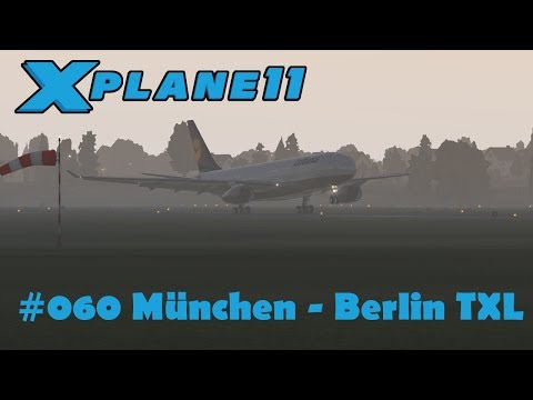 X-Plane 11 | #060 | München - Berlin TXL [4/4] | Airbus A330-200