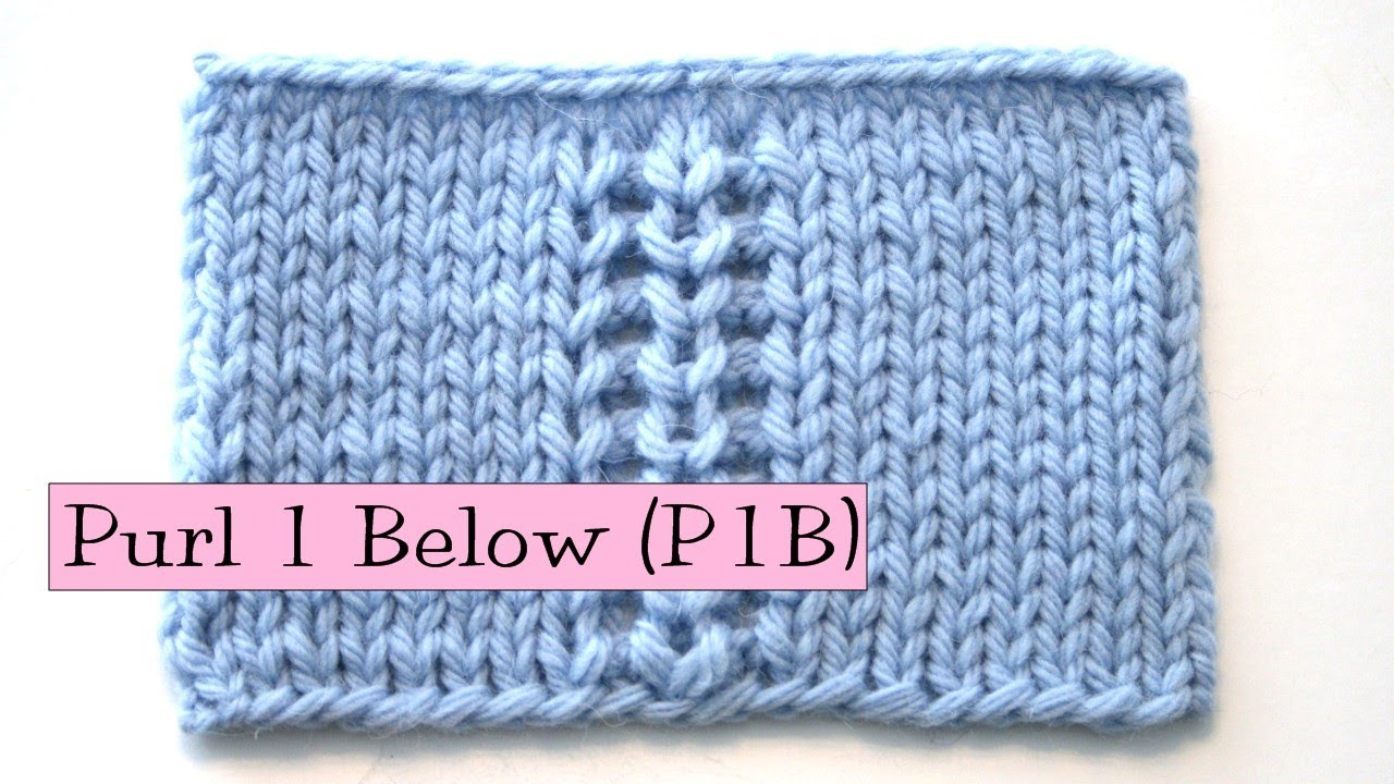 Knitting Help - Purl 1 Below (P1B) - YouTube