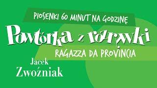 ✭ Powtórka z Rozrywki ✭ Jacek Zwoźniak - Ragazza Da Provincia