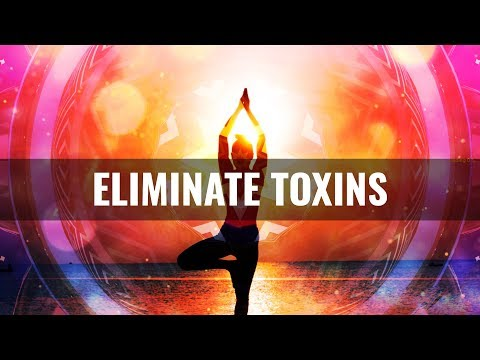"""""""ELIMINATE TOXINS"""" Cleanse Infections, Full Body Detox, 741hz - Purification Binaural Beats"""