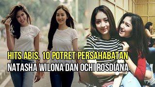 Hits Abis, 10 Potret Persahabatan Natasha Wilona dan Ochi Rosdiana