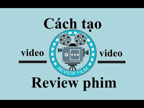 Cách tạo video review phim