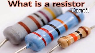 What is a resistor.  Resistance Tamil