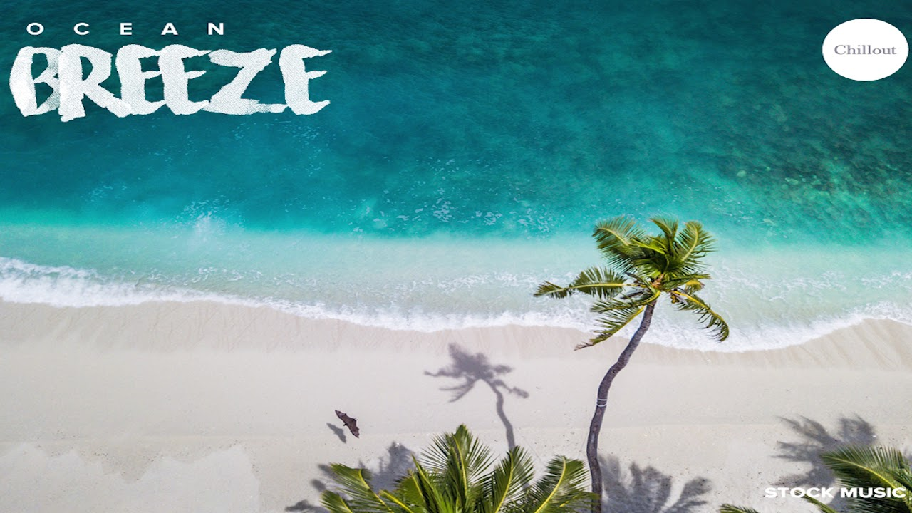 Ocean Breeze | Chillout | Stock Music | Lounge Music | Background Music | Royalty Free Music