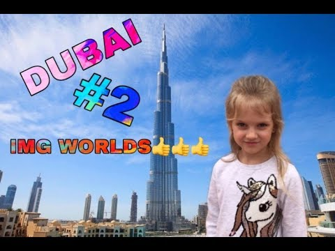 VLOG #2\ DUBAI\IMG WORLDS\MINI MANYA