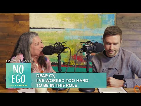 dear-cy,-i've-worked-too-hard-to-be-in-this-role-|-no-ego-podcast-s3e5