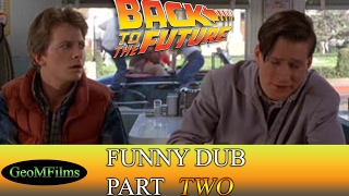 Back to the Future Funny Voice Dub 2/4