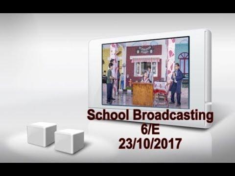 School Broadcasting 6 E 23/10/2017
