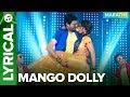 MANGO DOLLY - Marathi Lyrical Song   Guru   Ankush Chaudhari & Urmila Kanetkar Kothare