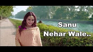 Sanu Nehar Wale Lyrics - Dhrriti Saharan - New Punjabi Songs 2018 - Titu - Latest Punjabi Song 2018