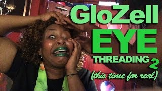 Eye Threading 2 (This Time For Real) - GloZell