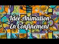 Idée Animation Confinement