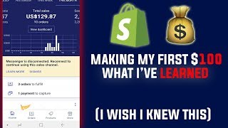 MAKING MY FIRST $100 ON SHOPIFY AS A BEGINNER! What I