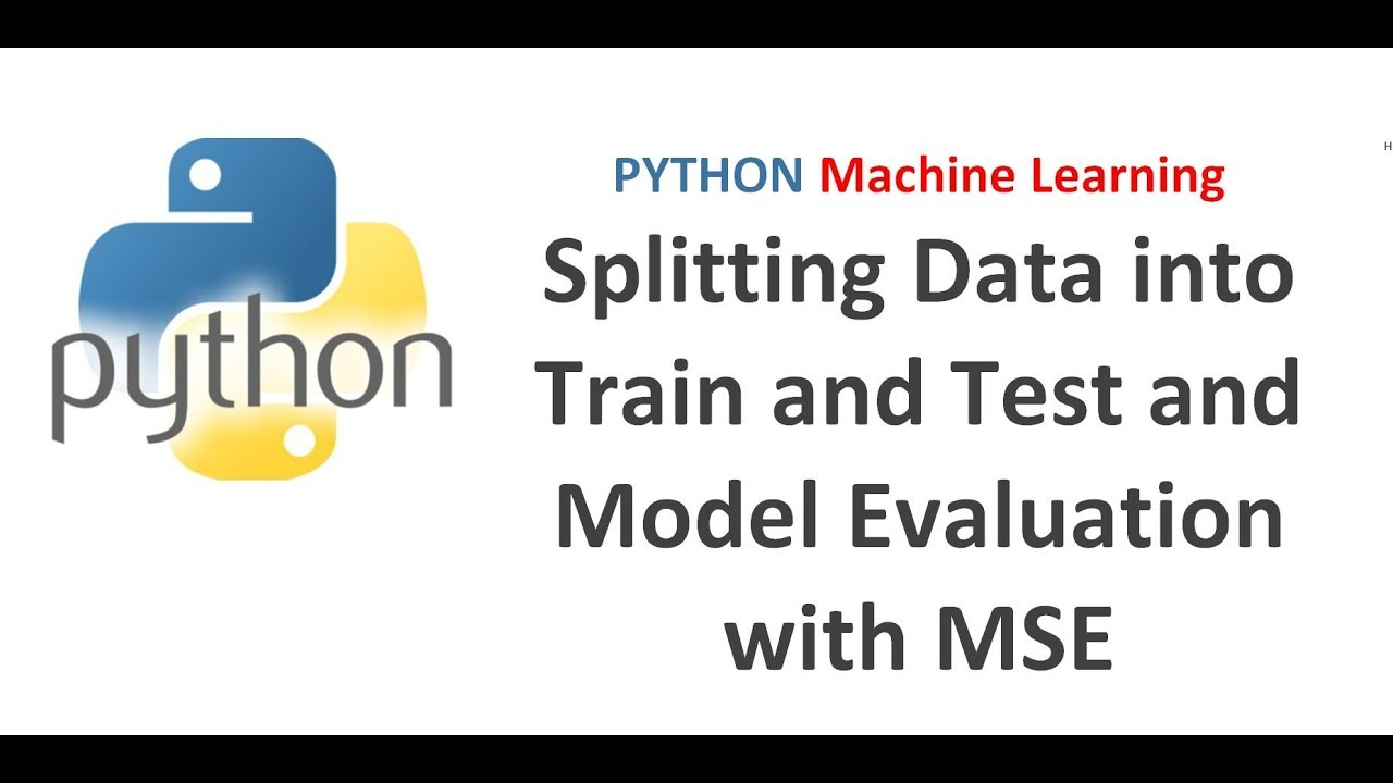 Machine Learning with Python | Part 4 | Creating Train & Test Dataset &  evaluating model with MSE