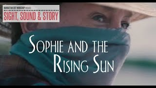 """DP Wolfgang Held on Using Documentary Shooting Techniques on """"Sophie and the Rising Sun"""""""
