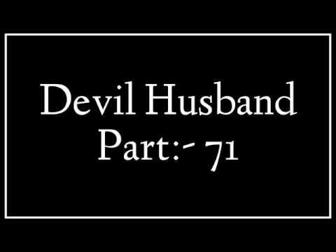 Devil Husband Part:- 71 | ডেভিল হাজবেন্ড পর্বঃ-৭১ | Best Romantic Love Story Between Husband & Wife