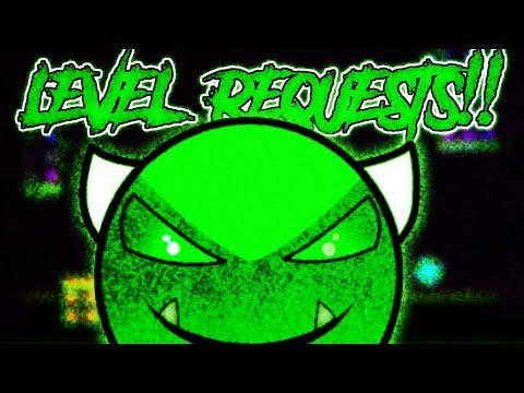 LEVEL REQUESTS!! - GEOMETRY DASH LIVE