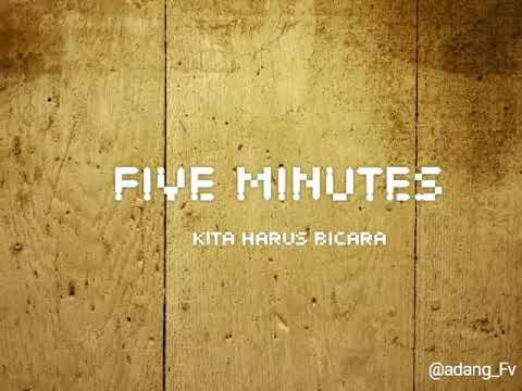 FIVE MINUTES - KITA HARUS BICARA (LYRIC)