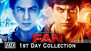 Fan Amazing 1st Day Collection | Shah Rukh Khan